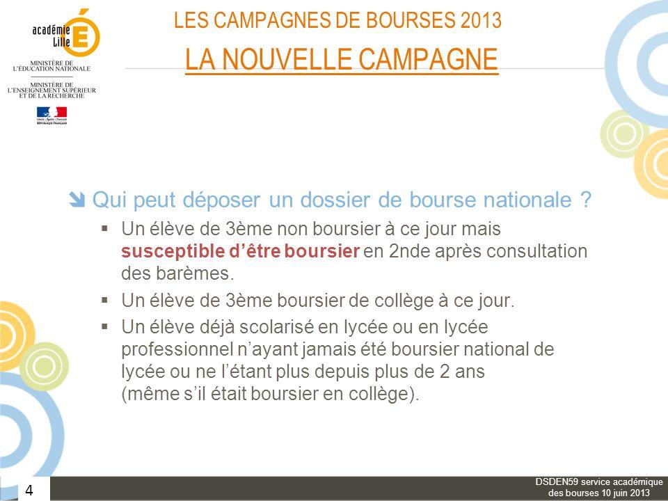 4 LES CAMPAGNES DE BOURSES 2013 LA NOUVELLE CAMPAGNE Qui peut déposer un dossier de bourse nationale ? Un élève de 3ème non boursier à ce jour mais su