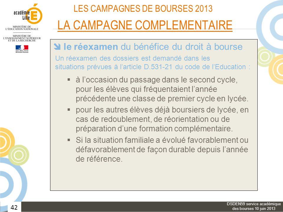 42 LES CAMPAGNES DE BOURSES 2013 LA CAMPAGNE COMPLEMENTAIRE les bourses provisoires les élèves des classes de « type collège » le réexamen du bénéfice