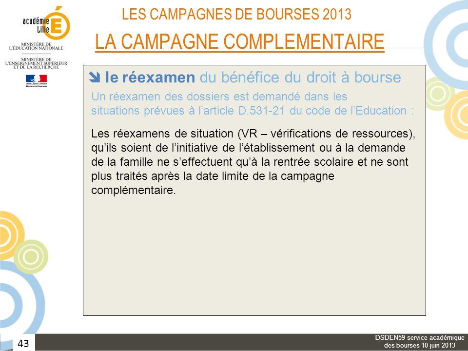43 LES CAMPAGNES DE BOURSES 2013 LA CAMPAGNE COMPLEMENTAIRE les bourses provisoires les élèves des classes de « type collège » le réexamen du bénéfice