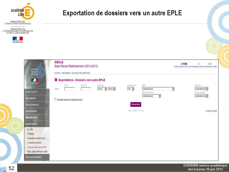 52 Exportation de dossiers vers un autre EPLE DSDEN59 service académique des bourses 10 juin 2013