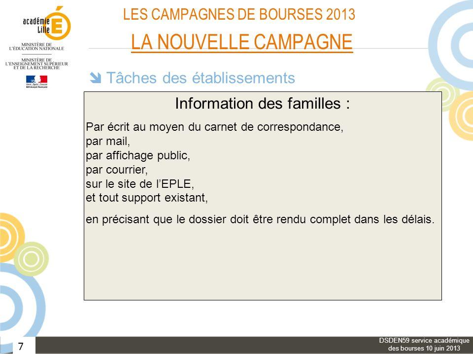 7 LES CAMPAGNES DE BOURSES 2013 LA NOUVELLE CAMPAGNE Tâches des établissements Information des familles : Aide aux familles : Vérification des dossier