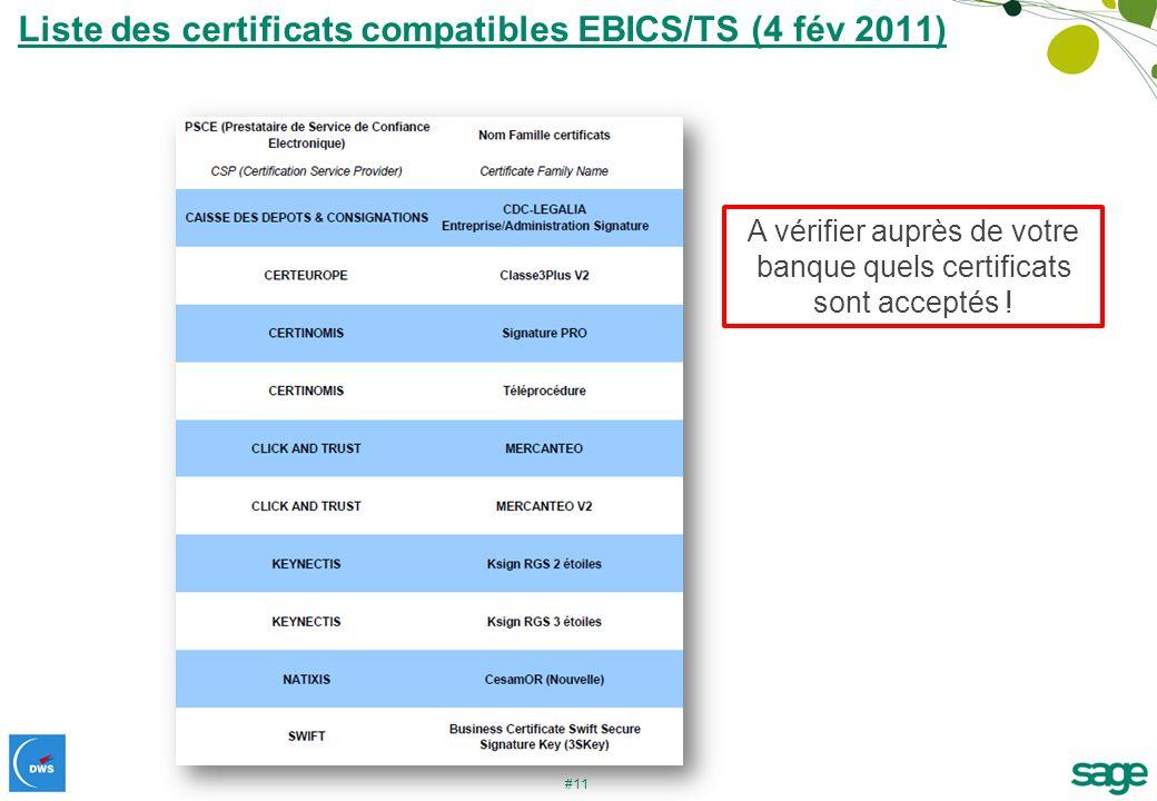 #11 Liste des certificats compatibles EBICS/TS (4 fév 2011) A vérifier auprès de votre banque quels certificats sont acceptés !