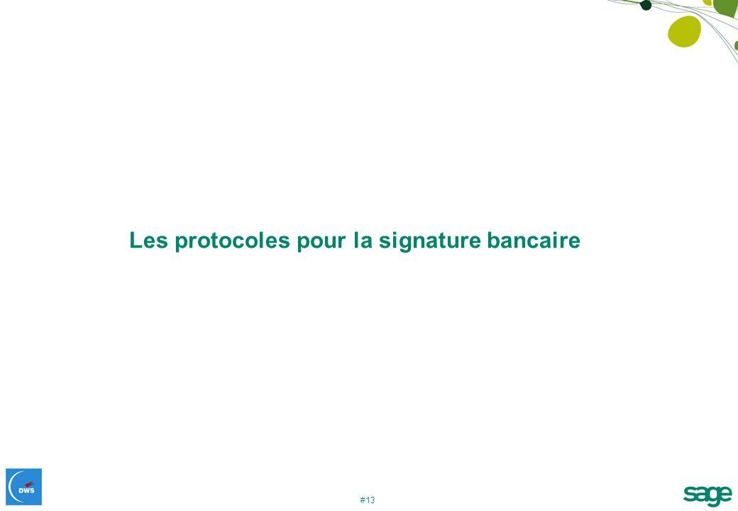 #13 Les protocoles pour la signature bancaire