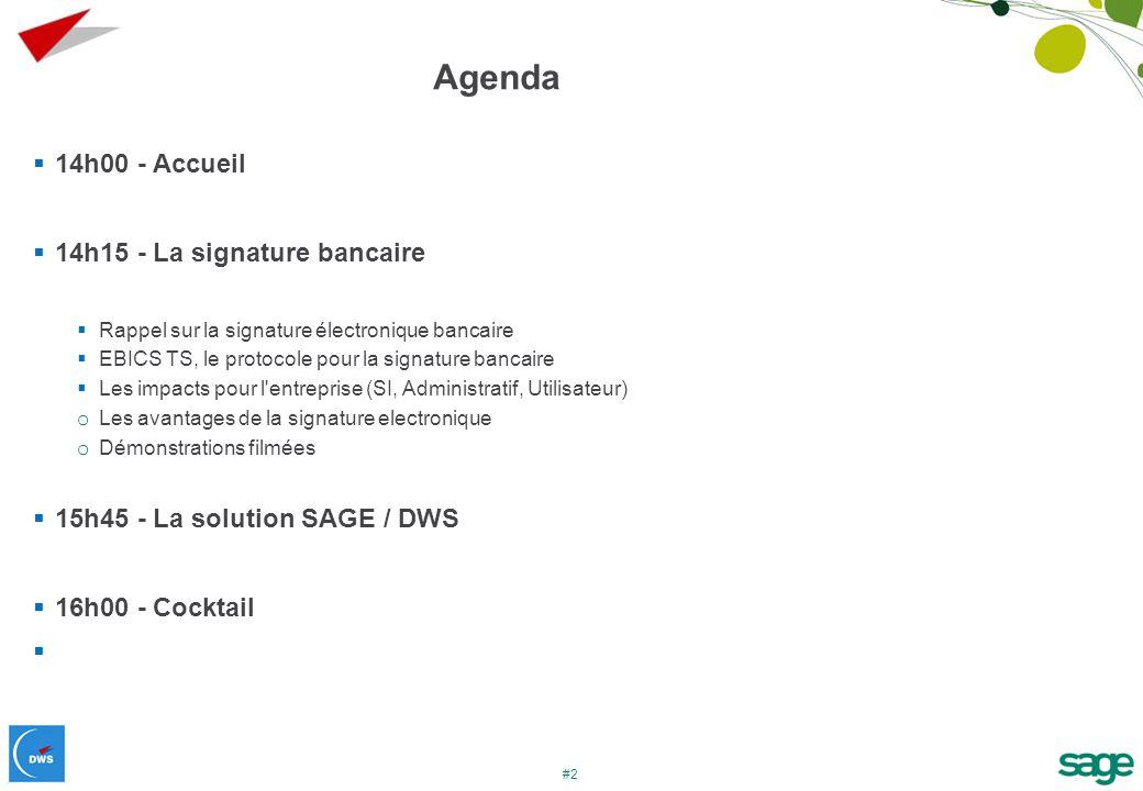 #2 Agenda 14h00 - Accueil 14h15 - La signature bancaire Rappel sur la signature électronique bancaire EBICS TS, le protocole pour la signature bancair