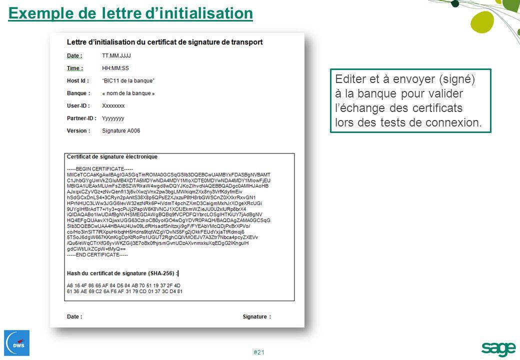 #21 Exemple de lettre dinitialisation Editer et à envoyer (signé) à la banque pour valider léchange des certificats lors des tests de connexion.