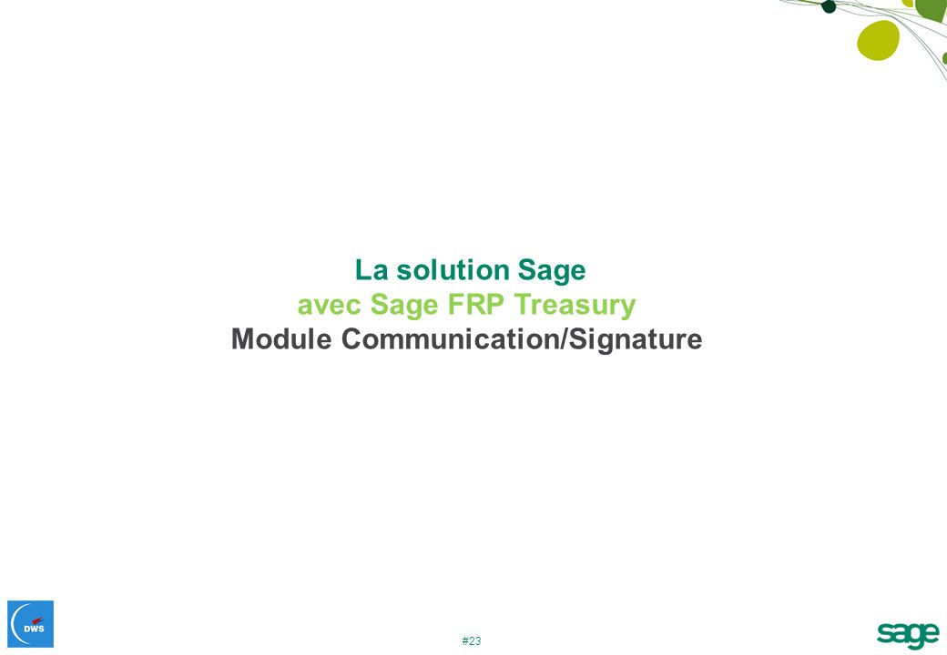#23 La solution Sage avec Sage FRP Treasury Module Communication/Signature