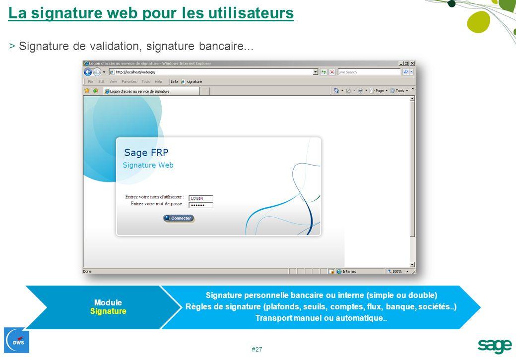 #27 La signature web pour les utilisateurs >Signature de validation, signature bancaire... Module Signature Signature personnelle bancaire ou interne