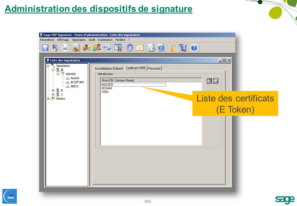 #32 Administration des dispositifs de signature Liste des certificats (E Token)