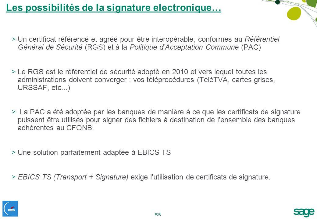 #36 >Un certificat référencé et agréé pour être interopérable, conformes au Référentiel Général de Sécurité (RGS) et à la Politique dAcceptation Commu