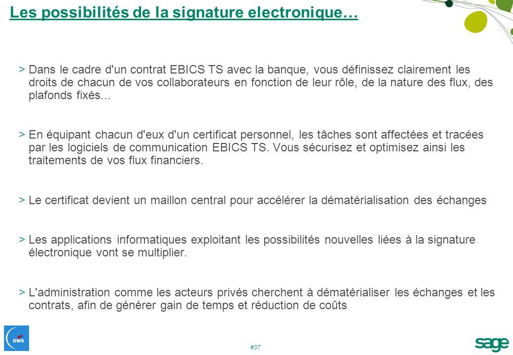 #37 >Dans le cadre d'un contrat EBICS TS avec la banque, vous définissez clairement les droits de chacun de vos collaborateurs en fonction de leur rôl