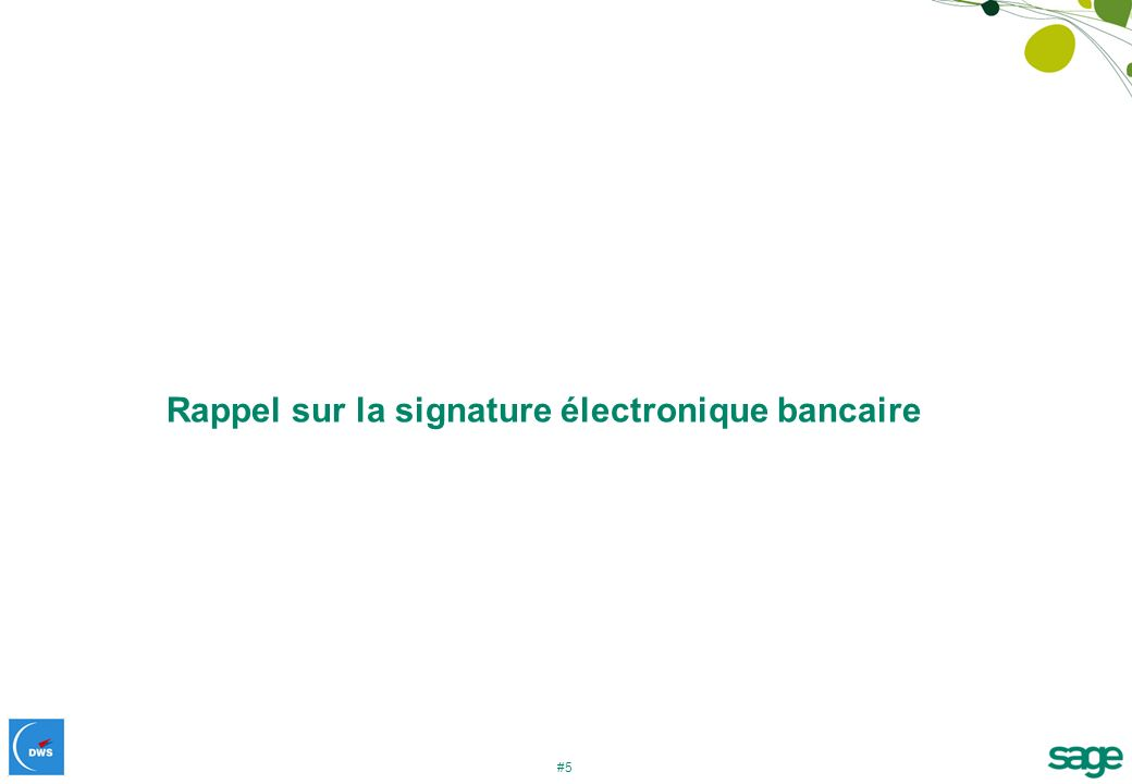 #5 Rappel sur la signature électronique bancaire