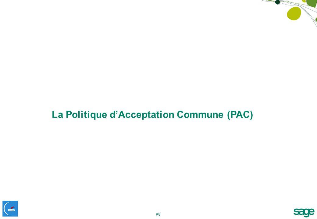 #8 La Politique dAcceptation Commune (PAC)
