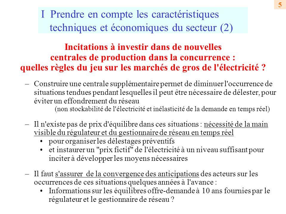 5 I Prendre en compte les caractéristiques techniques et économiques du secteur (2) Incitations à investir dans de nouvelles centrales de production dans la concurrence : quelles règles du jeu sur les marchés de gros de l électricité .