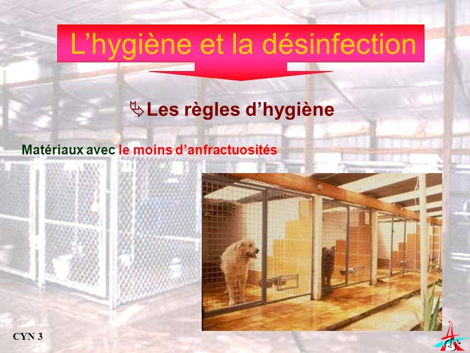 Lhygiène et la désinfection Les règles dhygiène Matériaux avec le moins danfractuosités CYN 3