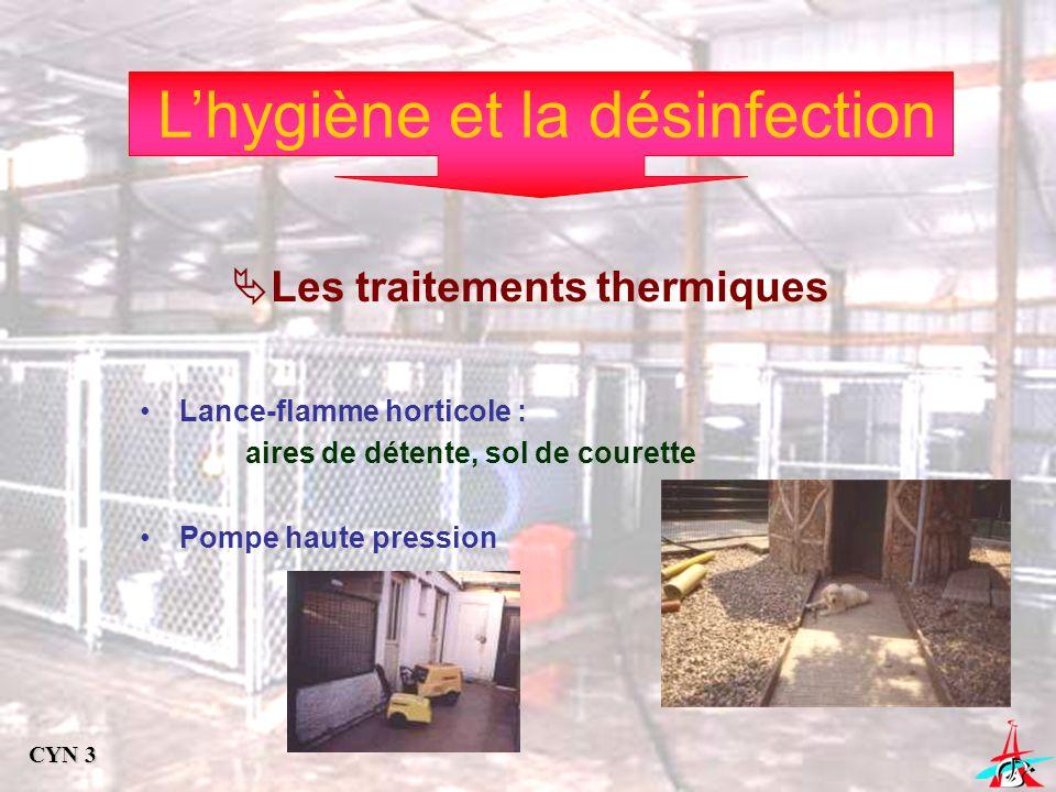 Lhygiène et la désinfection Les traitements thermiques Lance-flamme horticole : aires de détente, sol de courette Pompe haute pression CYN 3