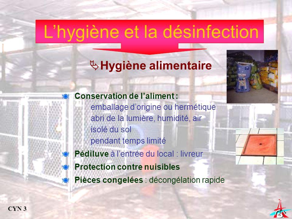 Lhygiène et la désinfection Hygiène alimentaire Conservation de laliment : emballage dorigine ou hermétique abri de la lumière, humidité, air isolé du