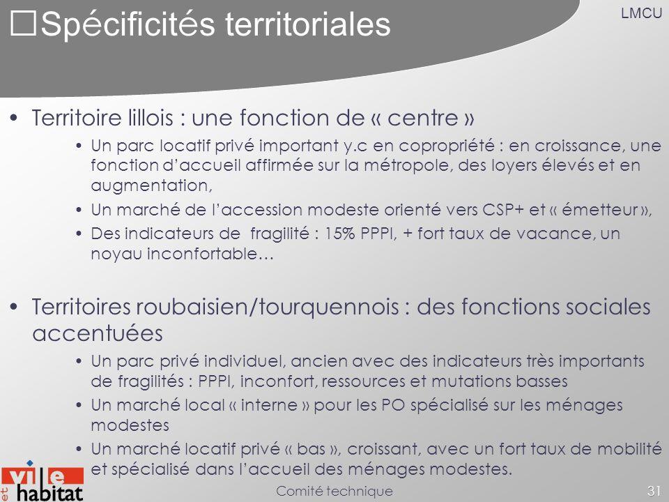 LMCU Comité technique31 Sp é cificit é s territoriales Territoire lillois : une fonction de « centre » Un parc locatif privé important y.c en copropri