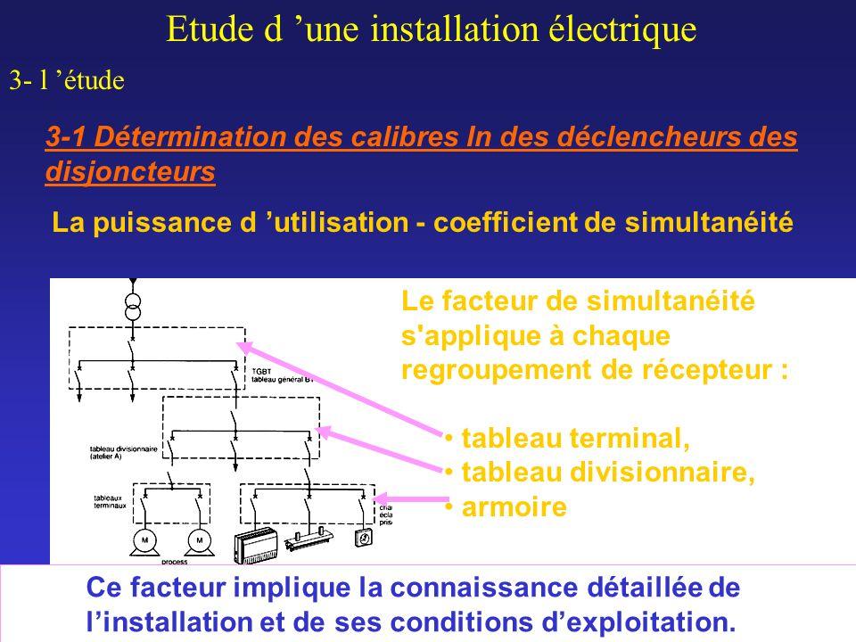 Etude d une installation électrique 3- l étude 3-1 Détermination des calibres In des déclencheurs des disjoncteurs La puissance d utilisation - coeffi
