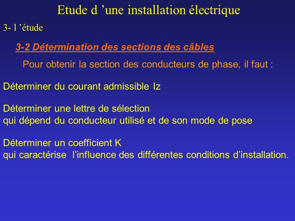 Etude d une installation électrique 3- l étude 3-2 Détermination des sections des câbles Déterminer une lettre de sélection qui dépend du conducteur u