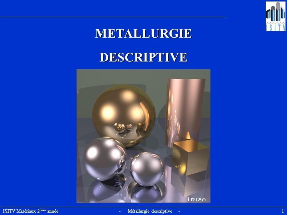 ISITV Matériaux 2 ième année - Métallurgie descriptive - 1 METALLURGIEDESCRIPTIVE