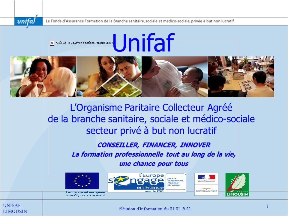 Les modalités de mise en œuvre de la formation professionnelle des Travailleurs Handicapés dans les ESAT 2 Réunion d information du 01 02 2011 UNIFAF LIMOUSIN