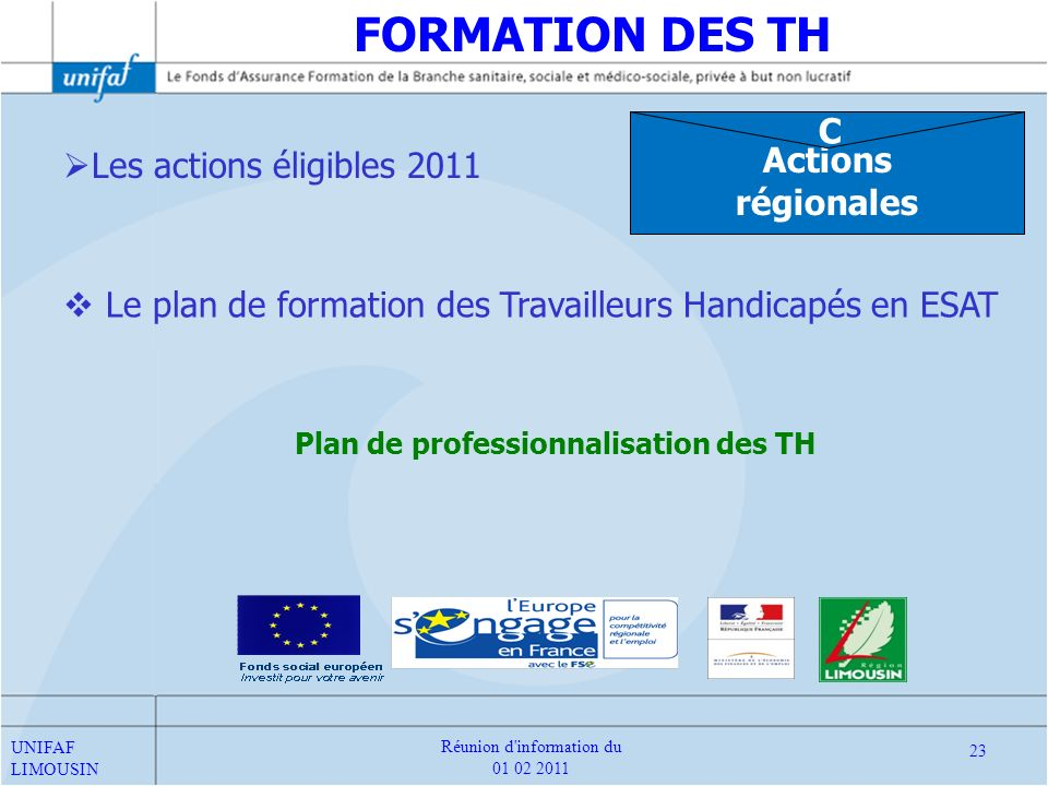 Le plan de formation des Travailleurs Handicapés en ESAT Plan de professionnalisation des TH FORMATION DES TH Actions régionales C Les actions éligibl