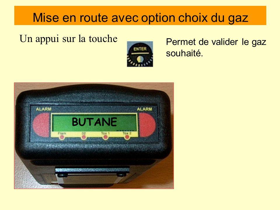 Mise en route avec option choix du gaz Pour utiliser cette fonction il suffit dappuyer simultanément sur MX 2000 METH % BUTANE le nom de lappareil app