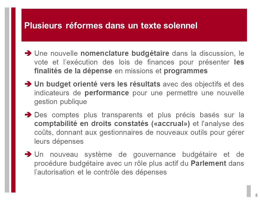 5 Plusieurs réformes dans un texte solennel Une nouvelle nomenclature budgétaire dans la discussion, le vote et lexécution des lois de finances pour p