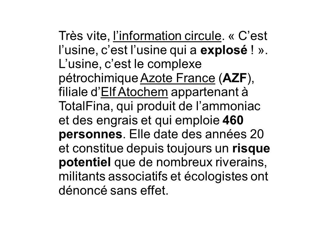 Très vite, linformation circule. « Cest lusine, cest lusine qui a explosé ! ». Lusine, cest le complexe pétrochimique Azote France (AZF), filiale dElf