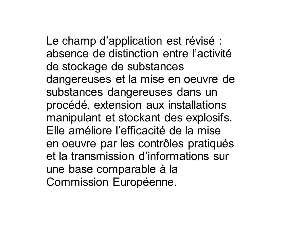 CHAMP DAPPLICATION DE LA DIRECTIVE SEVESO Le nombre total d usines soumises à l article 5 de la directive SEVESO I était de 372 en France.