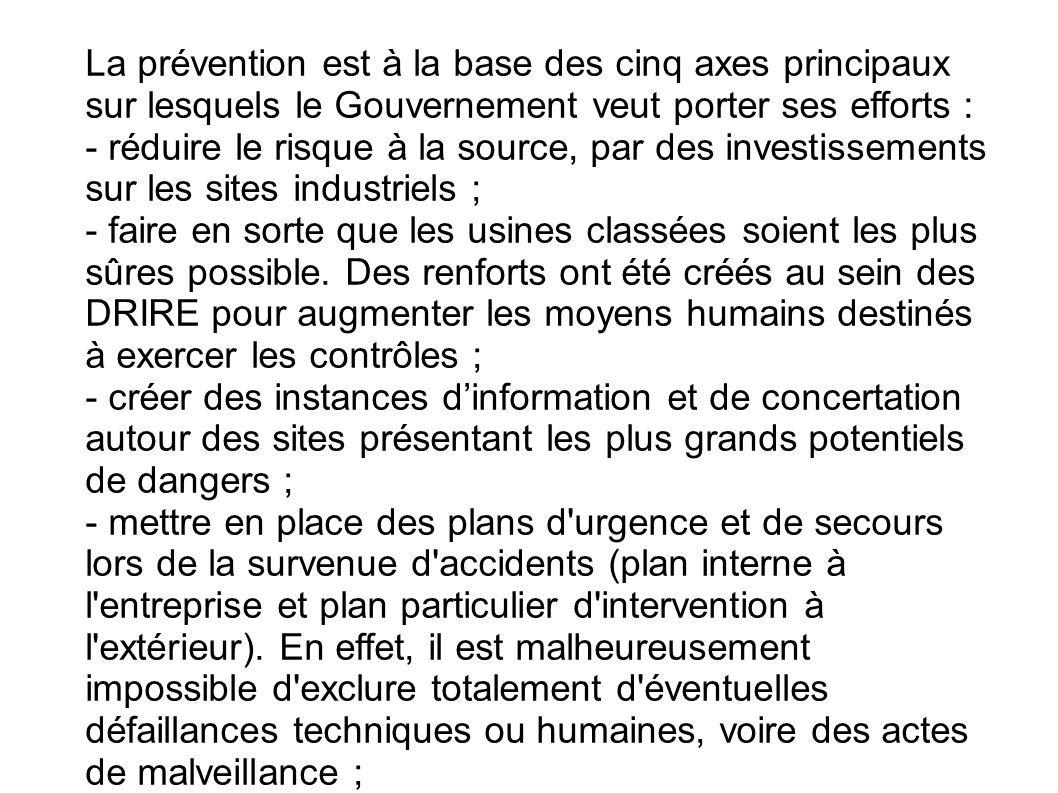 La prévention est à la base des cinq axes principaux sur lesquels le Gouvernement veut porter ses efforts : - réduire le risque à la source, par des i