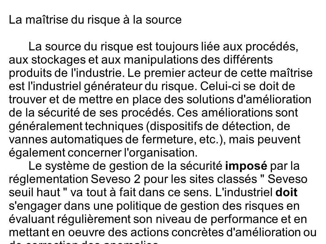 La maîtrise du risque à la source La source du risque est toujours liée aux procédés, aux stockages et aux manipulations des différents produits de l'