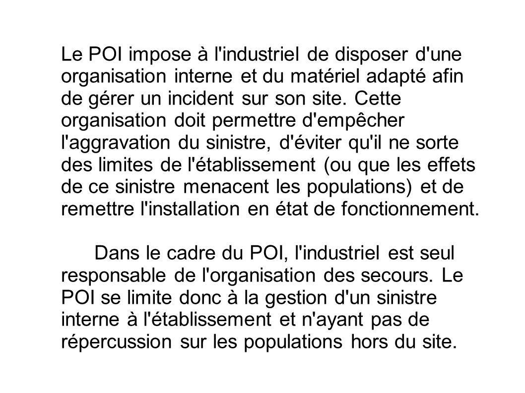 Le POI impose à l'industriel de disposer d'une organisation interne et du matériel adapté afin de gérer un incident sur son site. Cette organisation d