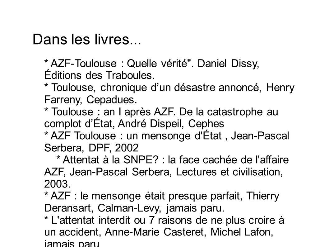 Dans les livres... * AZF-Toulouse : Quelle vérité