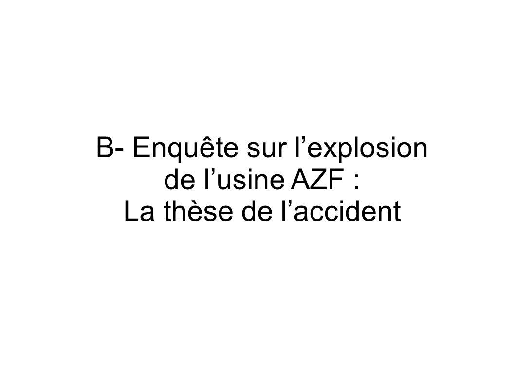 B- Enquête sur lexplosion de lusine AZF : La thèse de laccident