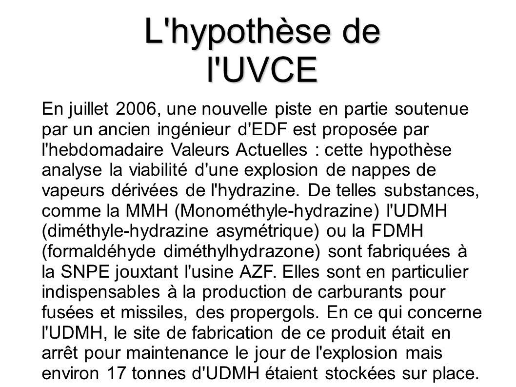 L'hypothèse de l'UVCE En juillet 2006, une nouvelle piste en partie soutenue par un ancien ingénieur d'EDF est proposée par l'hebdomadaire Valeurs Act