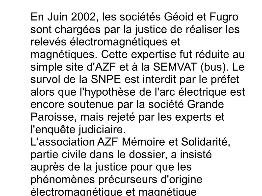 En Juin 2002, les sociétés Géoid et Fugro sont chargées par la justice de réaliser les relevés électromagnétiques et magnétiques. Cette expertise fut