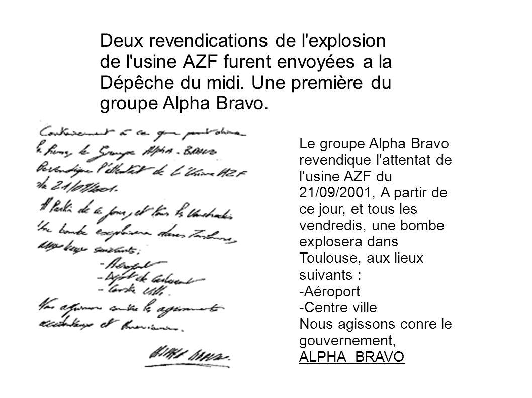 Deux revendications de l'explosion de l'usine AZF furent envoyées a la Dépêche du midi. Une première du groupe Alpha Bravo. Le groupe Alpha Bravo reve