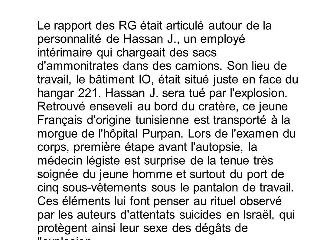 Le rapport des RG était articulé autour de la personnalité de Hassan J., un employé intérimaire qui chargeait des sacs d'ammonitrates dans des camions