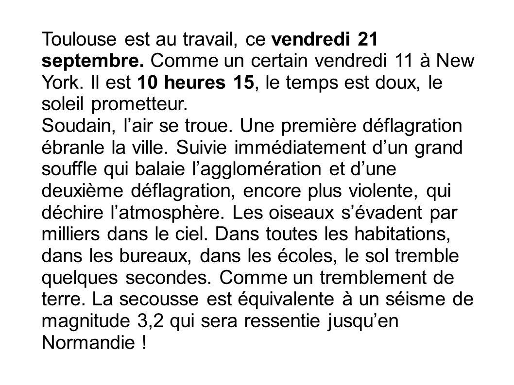 Toulouse est au travail, ce vendredi 21 septembre. Comme un certain vendredi 11 à New York. Il est 10 heures 15, le temps est doux, le soleil promette