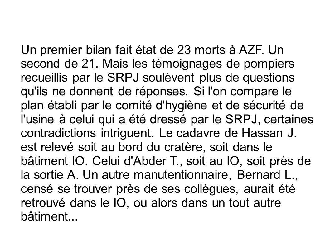 Un premier bilan fait état de 23 morts à AZF. Un second de 21. Mais les témoignages de pompiers recueillis par le SRPJ soulèvent plus de questions qu'