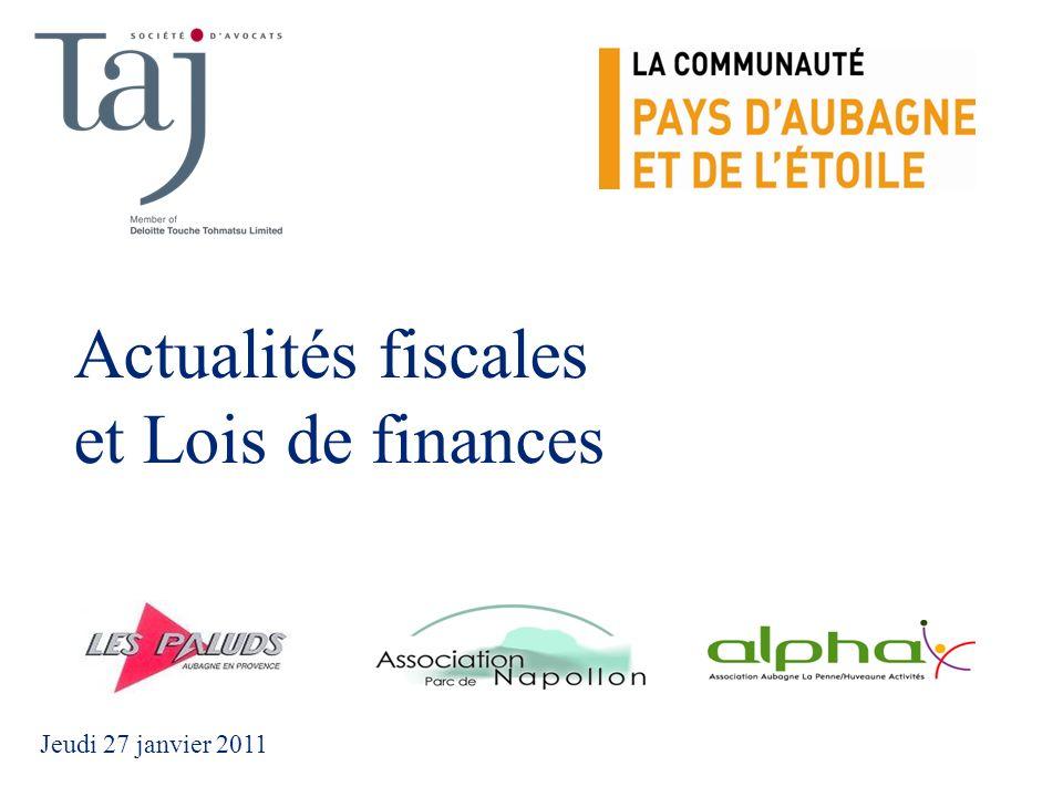 1 Actualités fiscales et Lois de finances Jeudi 27 janvier 2011