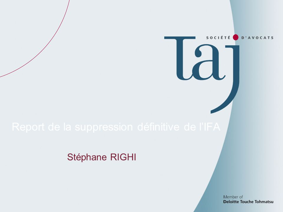 39 Report de la suppression définitive de lIFA Stéphane RIGHI