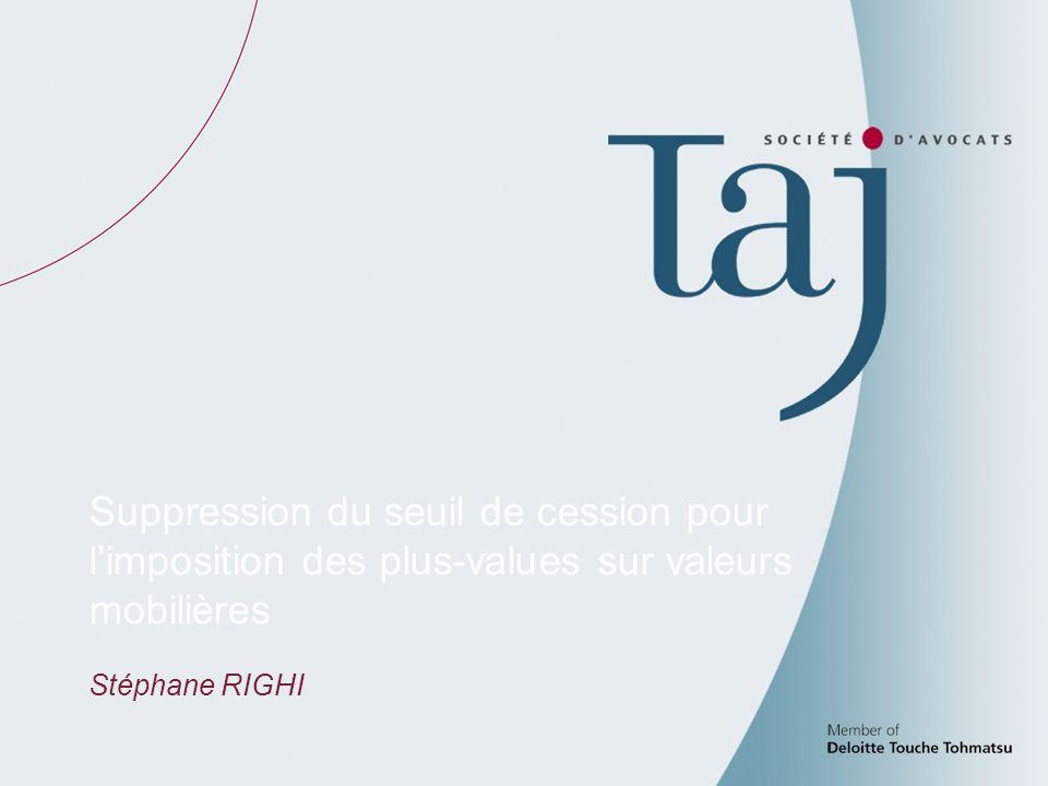88 Suppression du seuil de cession pour limposition des plus-values sur valeurs mobilières Stéphane RIGHI
