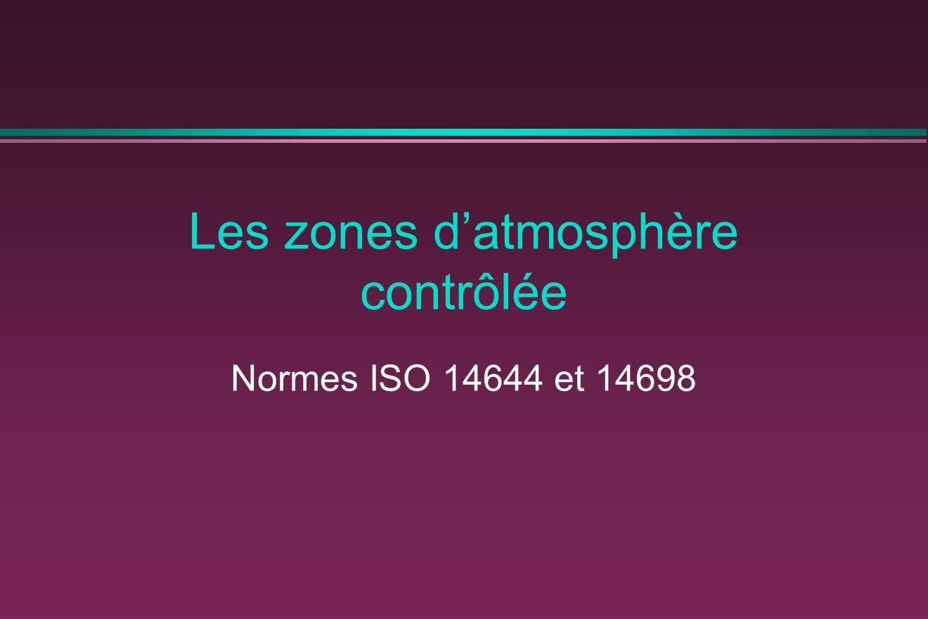 Les zones datmosphère contrôlée Normes ISO 14644 et 14698