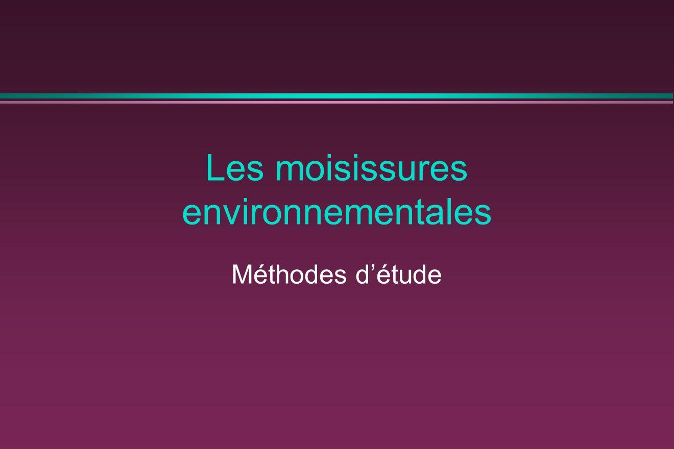 Les moisissures environnementales Méthodes détude