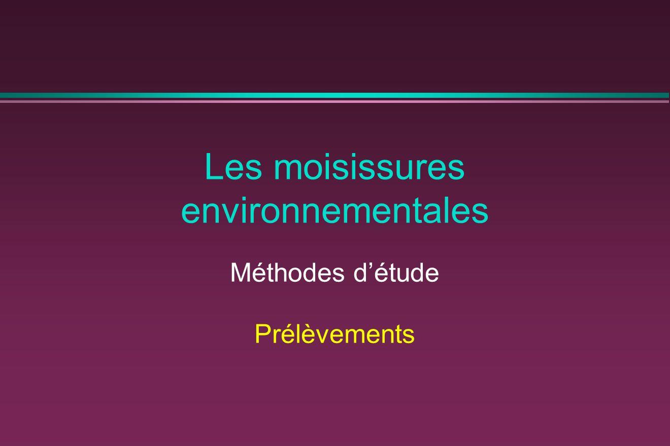 Les moisissures environnementales Méthodes détude Prélèvements