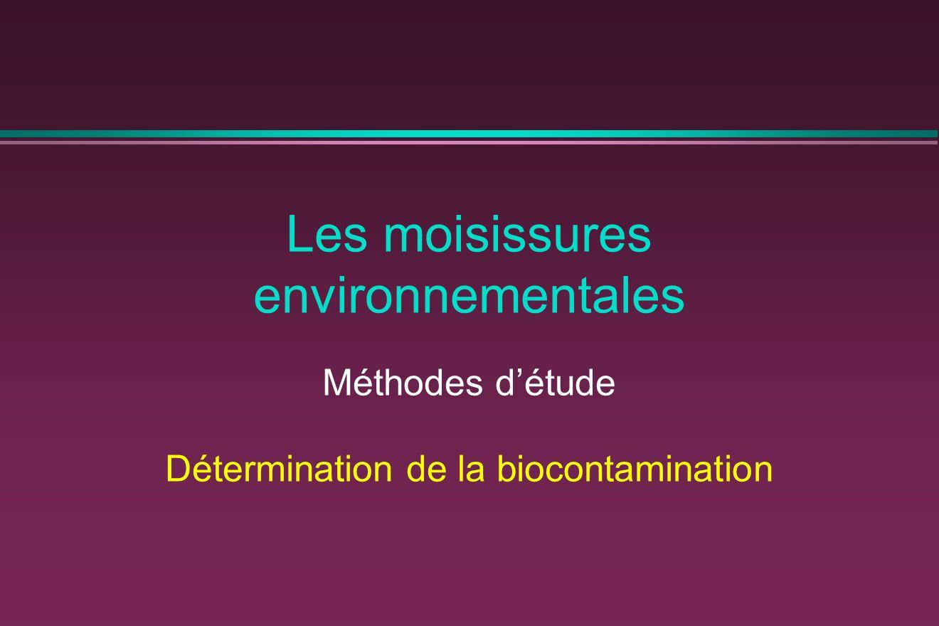 Les moisissures environnementales Méthodes détude Détermination de la biocontamination