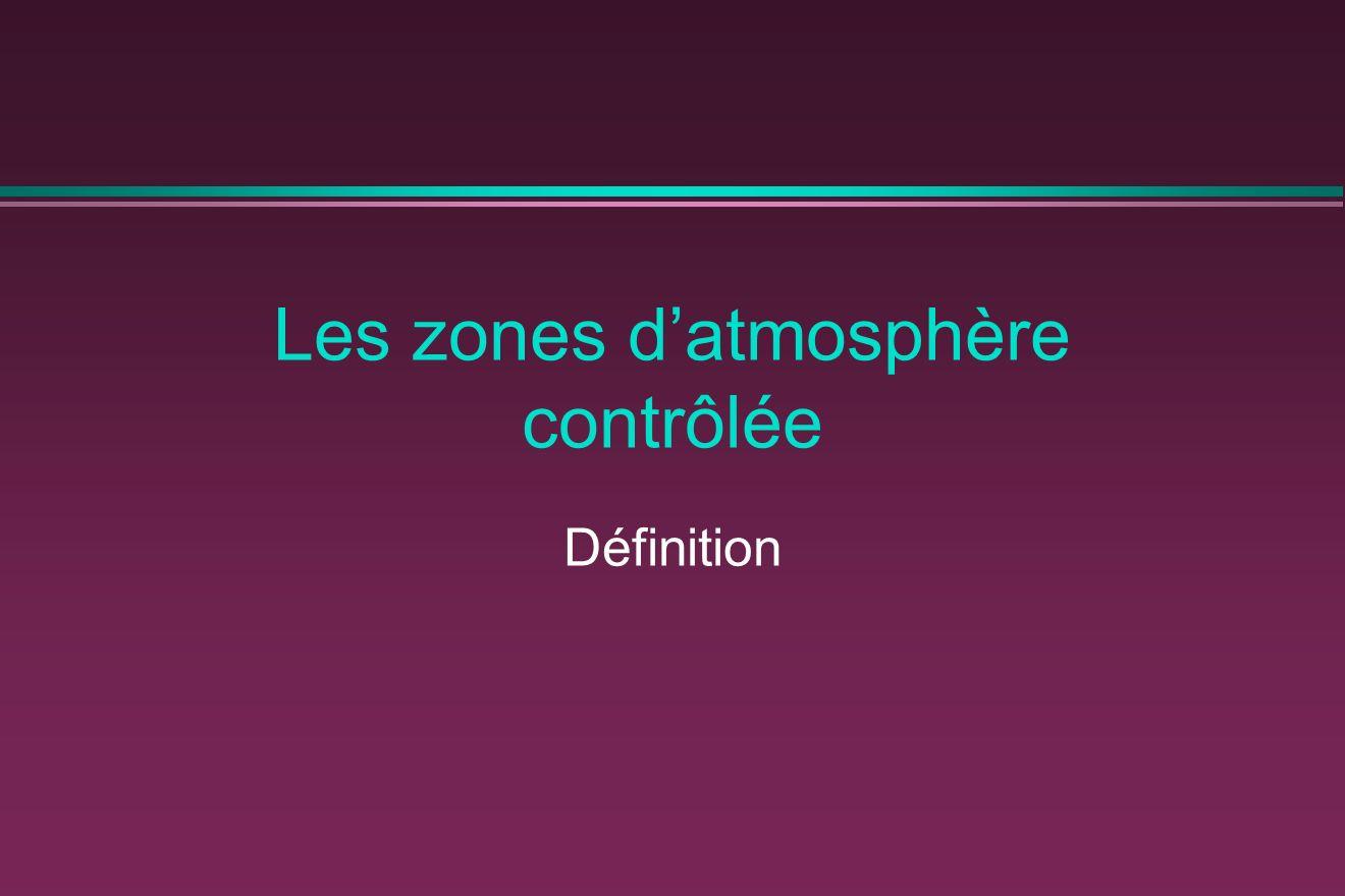 Les zones datmosphère contrôlée Définition