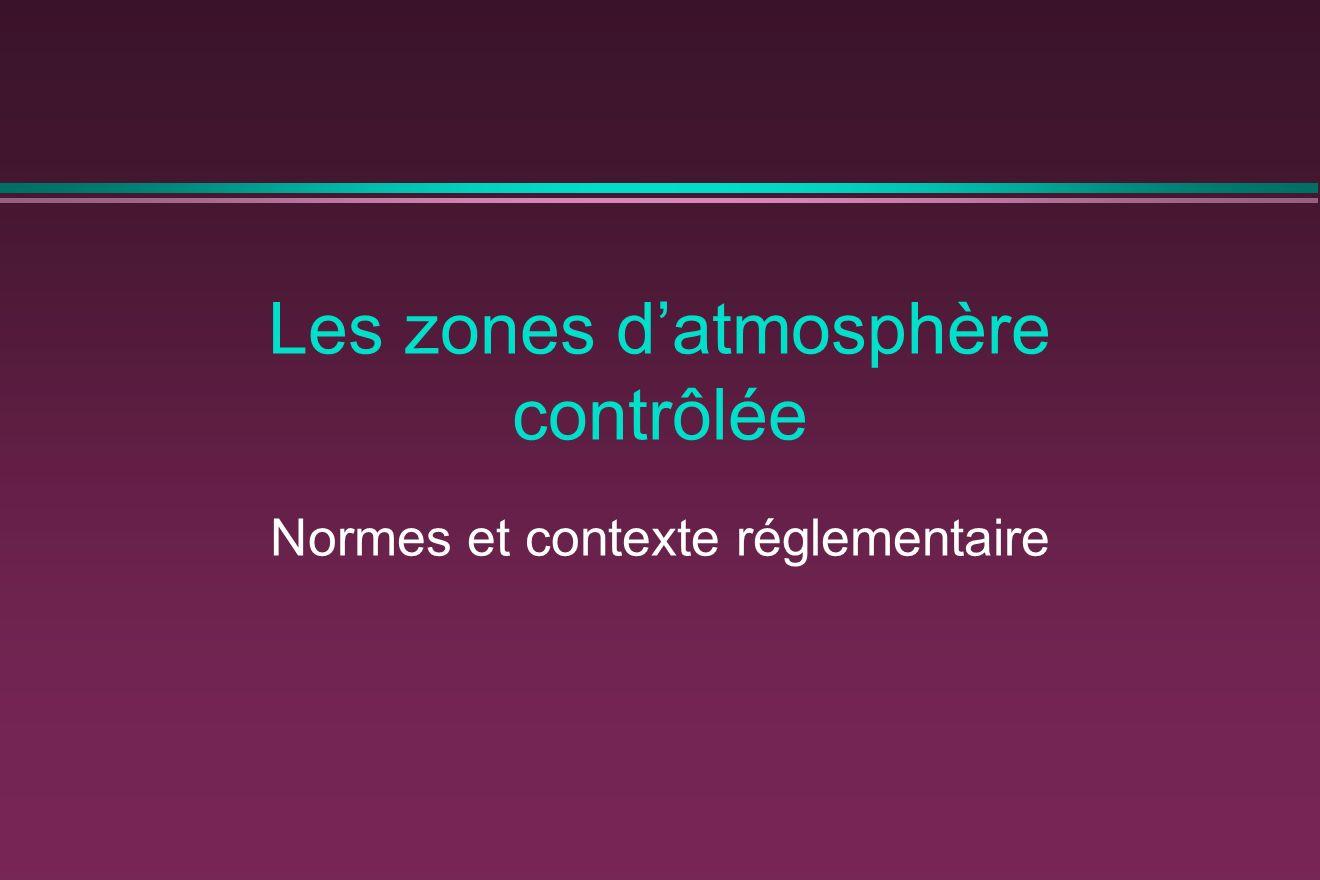 Les zones datmosphère contrôlée Normes et contexte réglementaire